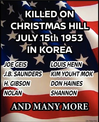 Killed on Christmas Hill July 15th 1953 in Korea