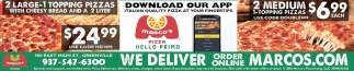 2 Large - 1 Topping Pizzas with Cheese Bread and 2 Liter $24.99