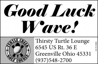 Good Luck Wave!