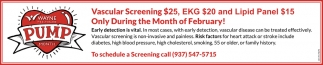 Vascular Screening $25, EKG $20 and Lipid Panel $15