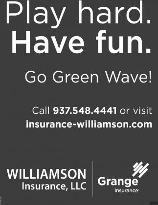 Play hard. Have fun. Go Green Wave!